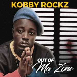 Out Of Ma Zone EP by KobbyRockz