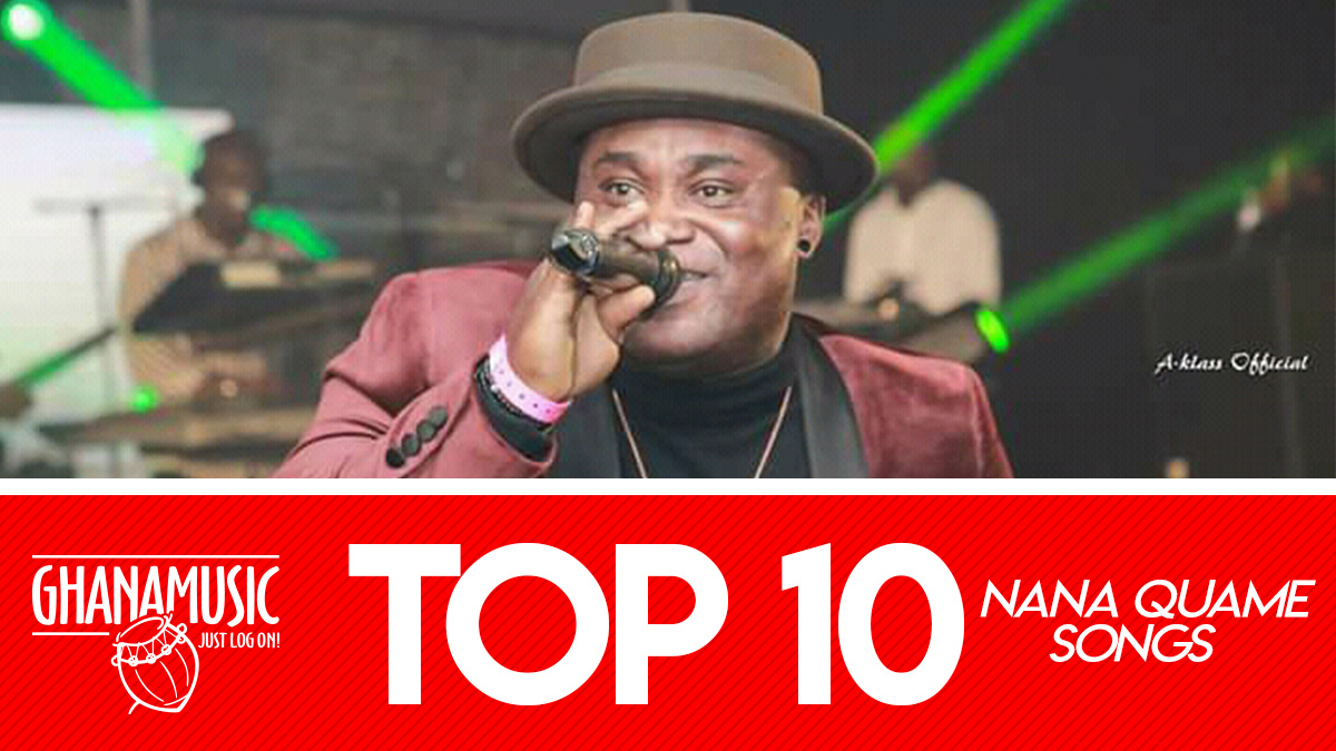 Top 10 songs of highlife artist Nana Quame