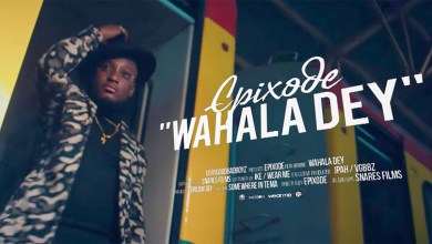 Photo of Video: Wahala Dey by Epixode