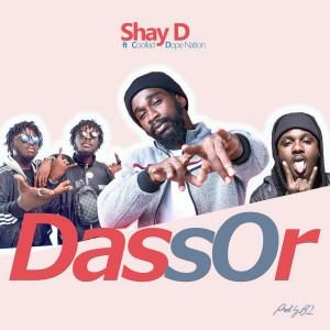 Dassor by ShayD feat. Coolkid & DopeNation