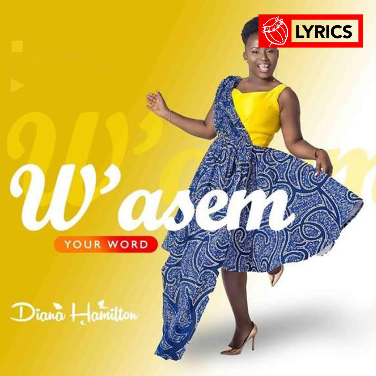 Lyrics: W'asem by Diana Hamilton