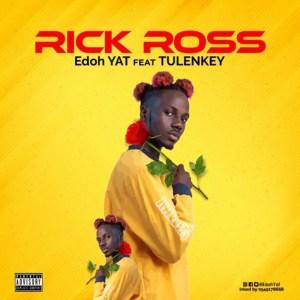 Rick Ross by Edoh YAT feat. Tulenkey