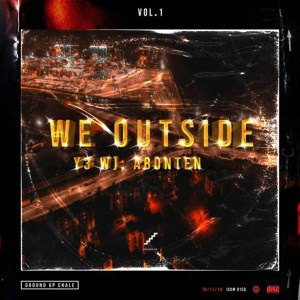 We Outside (Yɛ Wɔ Abonten) Vol. 1 by Ground Up Chale