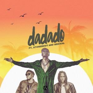 Dada by E.L feat. Stonebwoy & Medikal