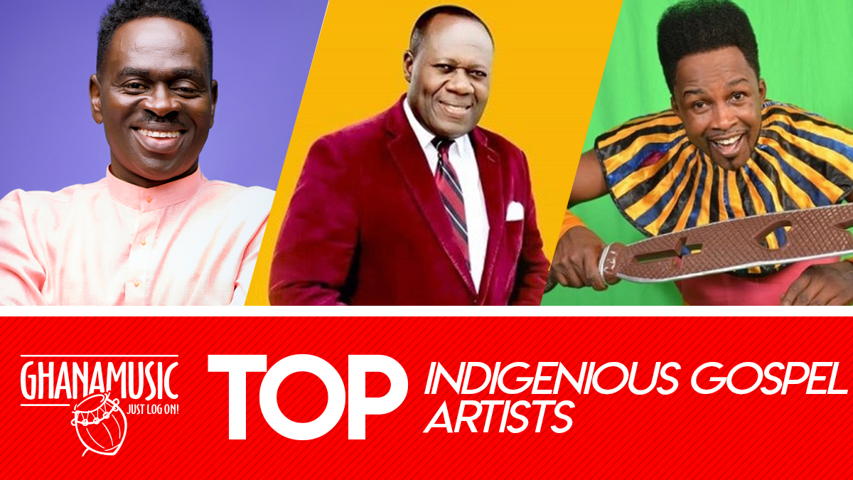 Top 10 Gospel Artistes with indigenous sounds