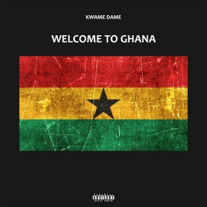 Welcome to Ghana by Kwame Dame
