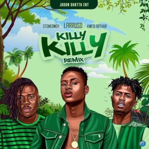 Killy Killy (Remix) by Larruso feat. Stonebwoy & Kwesi Arthur