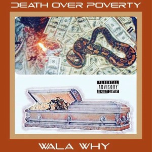 Death Over Poverty EP by Wala Why