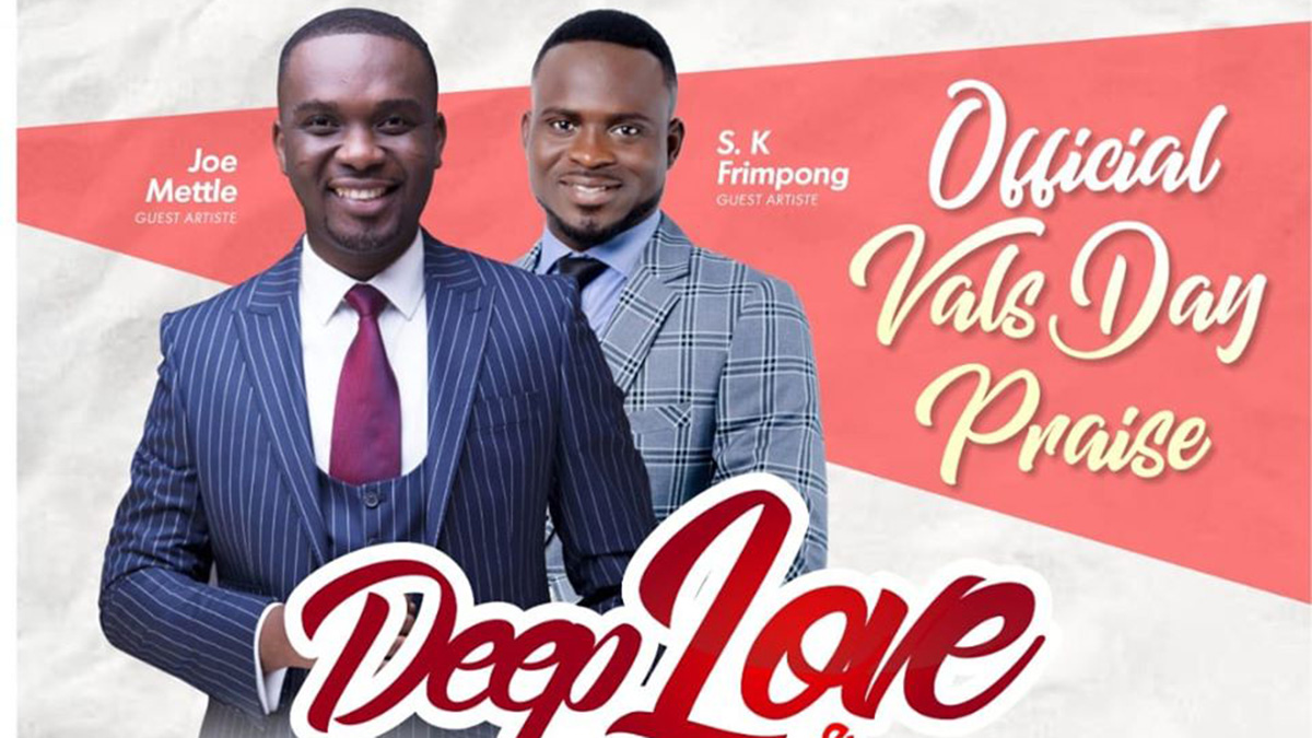 S.K Frimpong, Joe Mettle billed for Harvest Chapel Val's Day event; Deep Love