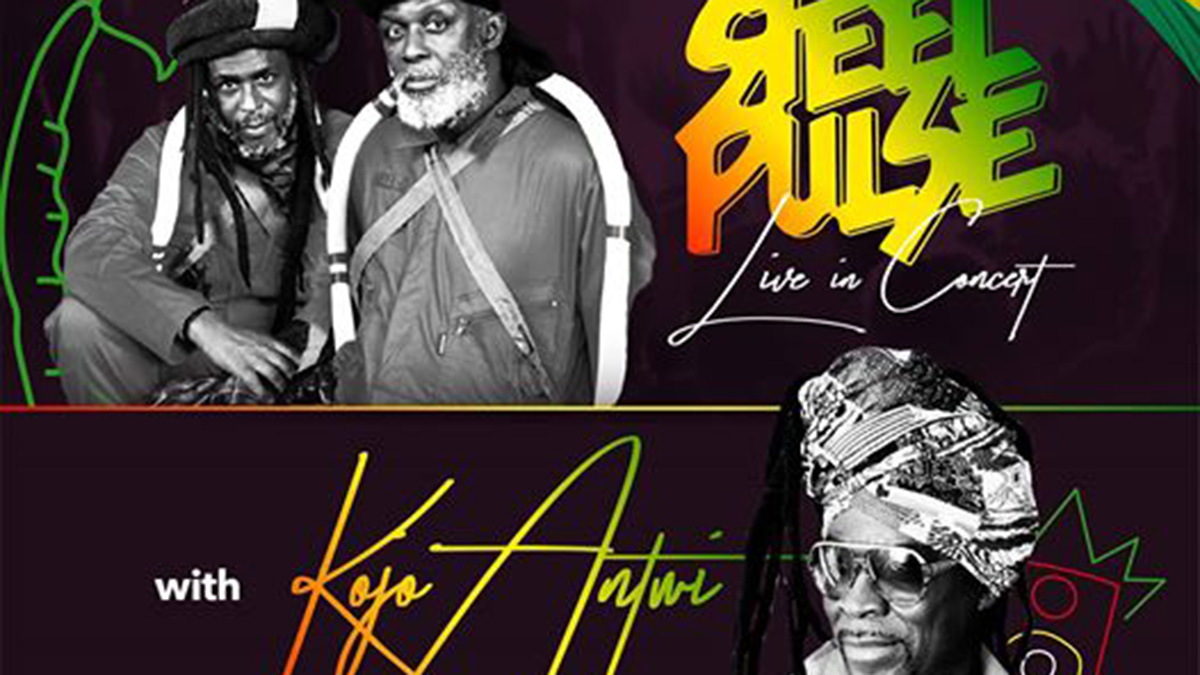 All set for Steel Pulse & Kojo Antwi this SATURDAY!!