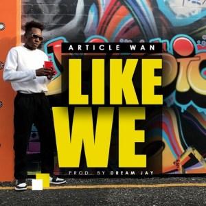 Like We by Article Wan