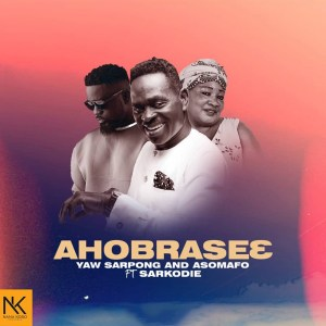 Ahobraseɛ by Yaw Sarpong And The Asomafo feat. Sarkodie