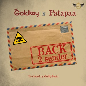Back 2 Sender by GoldKay & Patapaa