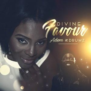 Divine Favour by Adom feat. Drumz