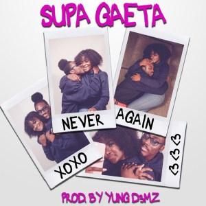 Never Again by Supa Gaeta