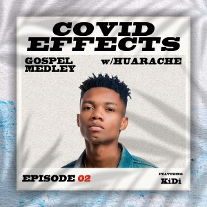 Covid Effects (Gospel Medley) by DJ Huarache