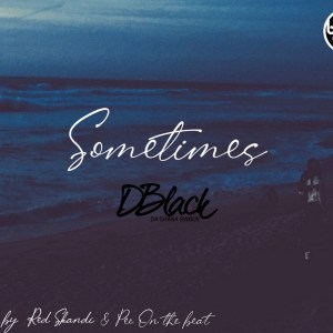 Sometimes by D-Black