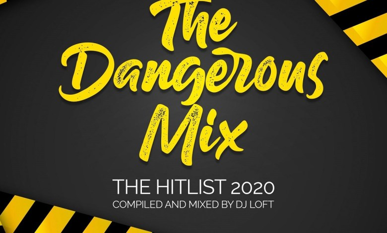 Photo of Audio: The Dangerous Mix (The Hitlist 2020) by DJ Loft