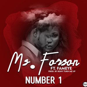 Number 1 by Ms. Forson feat. Fameye
