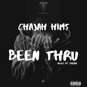 Been Thru by ChaJah Hims