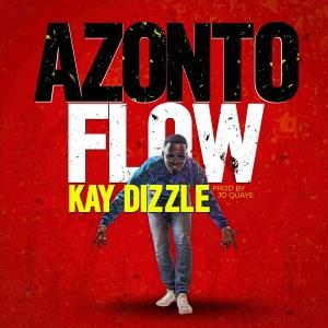 Azonto Flow by Kay Dizzle