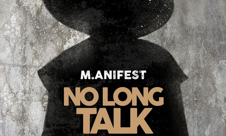 Photo of Audio: No Long Talk by M.anifest