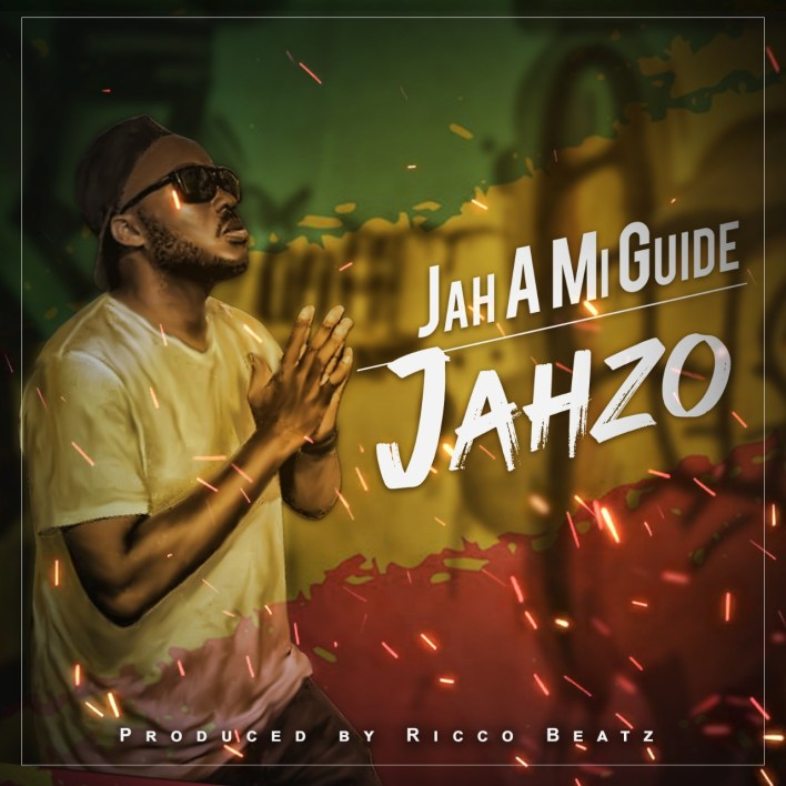 Jah Ah Mi Guide! Jahzo releases new single