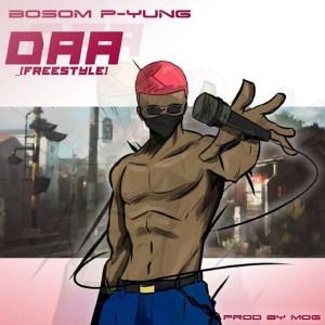 Daa Freestyle by Bosom P-Yung