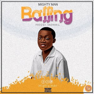 Balling by Mighty Man