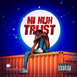 Mi Nuh Trust by Sunshine Soldier