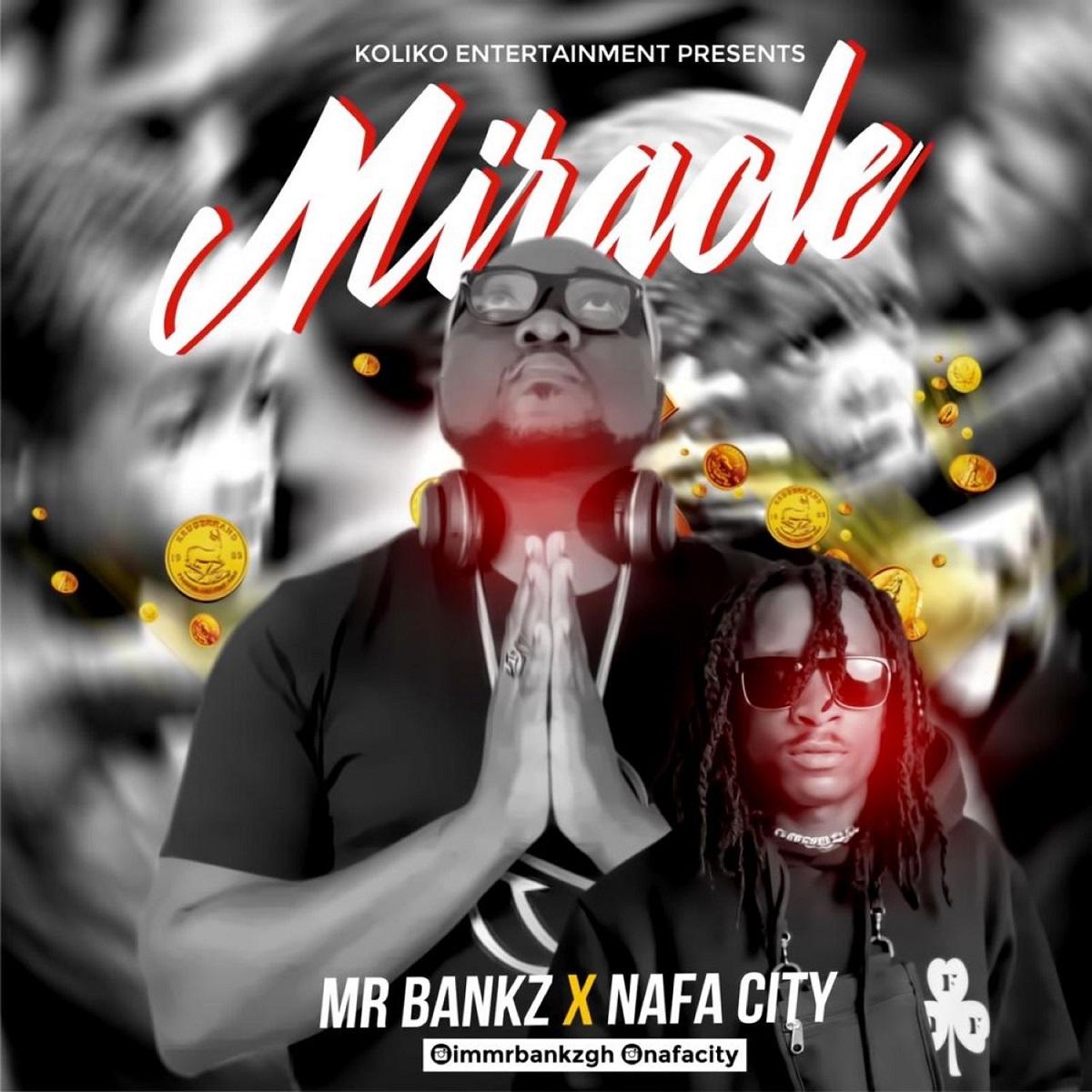 Miracle by Mr Bankz x Nafa City