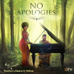 No Apologies by Myx Quest, M.anifest & Kimarne feat. B4Bonah