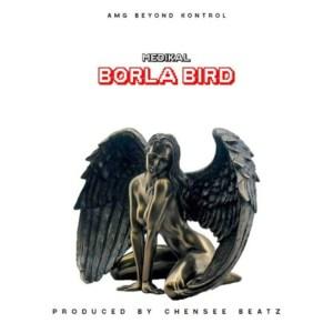 Borla Bird by Medikal