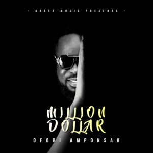 Million Dollar by Ofori Amponsah