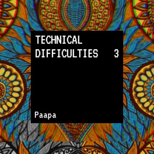 Technical Difficulties Vol. 3 by Paapa