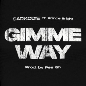 Gimme Way by Sarkodie feat. Prince Bright
