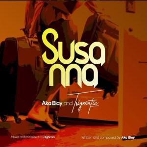 Susanna by Aka Blay & Trigmatic
