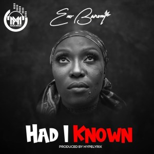 Had I Known by Eno Barony