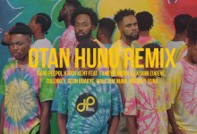 Photo of Video: Otan Hunu (Remix) by Dead Peepol & Rich Kent feat. Malcolm Nuna, Kuami Eugene, Medikal, Bosom P-Yung, Tulenkey, Deon Boakye & Fameye