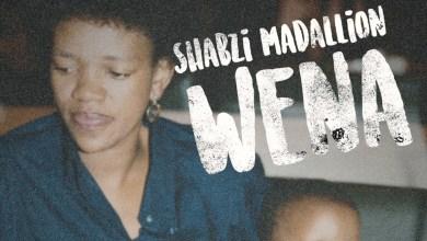 ShabZi Madallion's Wena music video is in!