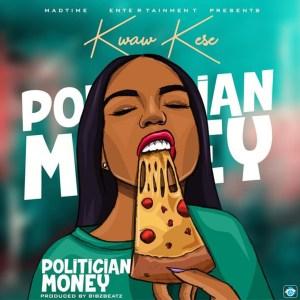 Politician Money by Kwaw Kese