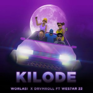 Kilode by Worlasi & Drvmroll feat. Wes7ar 22