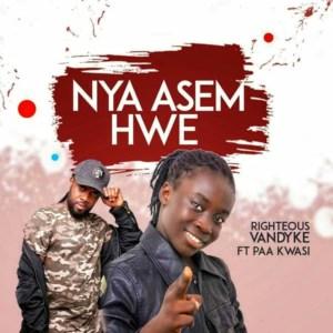 Nya Asem Hw3 by Righteous Vandyke feat. Paa Kwasi