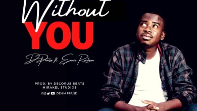 Without You by D Praise feat. Ernie Rockson