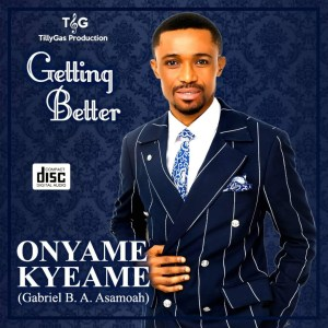 Getting Better by Onyame Kyeame