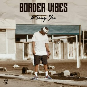Border Vibes by Keeny Ice
