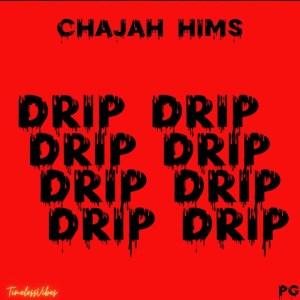 Drip Drip by ChaJah Hims