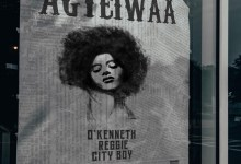 Lyrics: Agyeiwaa by O'Kenneth feat. Reggie & City Boy