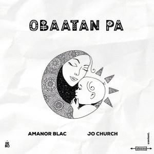 Obaatanpa by Amamor Blac feat. JoChurch