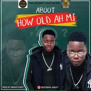 How Old Ah Mi by Aboot